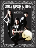 ONCE UPON A TIME 1992-2004