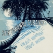 Sentimiento Cubano -Cuban Feeling