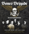 Bones Brigade:An Autobiography