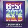 Best 2012 R&B -Party Mix-