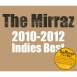 The Mirraz 2010-2012 Indies Best