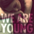 We Are Young (2tracks)