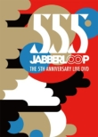 555 JABBERLOOP THE 5TH ANNIVERSARY DVD