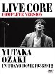 LIVE CORE ���S�� YUTAKA OZAKI IN TOKYO DOME 1988/9/12 ����L