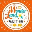 Wonderland: Party Pop For Boys & Girls