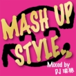 Mash Up Style Mixed By Dj 