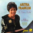 Princess Of Soul Before The Coronation: Her Earliest Recordings