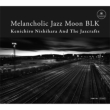 Melancholic Jazz Moon BLK
