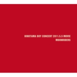 Hinotama Boy Concert 2011.5.5 Movie