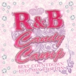 R&B Candy Camp -Best Count Down 40 Dj Mix Edition-