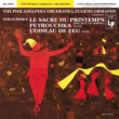 Le Sacre du Printemps, Petrouchka Suite, Firebird Suite : Ormandy / Philadelphia Orchestra