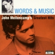 Words And Music: John Mellencamp`s Greatest Hits