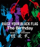 RAISE YOUR BLACK FLAG The Birthday TOUR VISION FINAL 2012.DEC.19 LIVE AT NIPPON BUDOKAN (Blu-ray)
