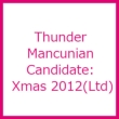 Mancunian Candidate: Xmas 2012