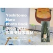 tBMAtXyVbox Yoshitomo Nara Photo Bookq^ 2003-2012