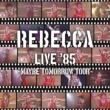 REBECCA LIVE �f85 �`Maybe Tomorrow Tour�`