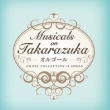 Musicals On Takarazuka -Orgel-