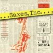 Saxes Inc.