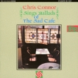 Chris Connor Sings Ballads Of The Sad Cafe