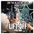 Lift-off: Streetmix Vol.2 (Off Tha Block Records Presents)