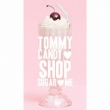 TOMMY CANDY SHOP SUGAR ME (+DVD)[First Press Limited Edition]