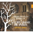 Olivier Latry: 3 Centuries Of Organ Music At Notre Dame De Paris
