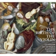 The Birth Of The Violin: B.romain(Vn)Le Miroir De Musique
