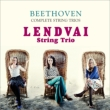 Complete String Trios : Lendvai String Trio (2CD)