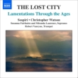 The Lost City -Lamentations Through the Ages : C.Watson / Sospiri