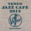 Venus Jazz Cafe 2013