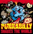 PUNKABILLY SHAKES THE WORLD VOL.2