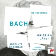 Bach Re-invented : K.Jarvi / Absolute Ensemble, Dinnerstein(P)
