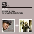 2 For 1: Because Of You / Year Of The Gentleman