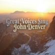 Great Voices Sing John Denver