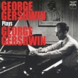 George Gershwin Plays George Gershwin