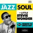 Jazz Soul Of Little Stevie / Tribute To Uncle Ray