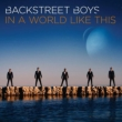 In A World Like This / Backstreet Boys