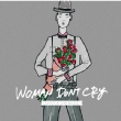 WOMAN DON�fT CRY