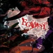 EGOIST (+DVD)[First Press Limited Edition TYPE A]