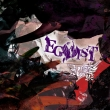 EGOIST (+DVD)[First Press Limited Edition TYPE B]