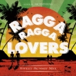 Ragga Ragga Lovers -Sweet Sunset Mix-Mixed By Dj Toshiya