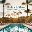 Relax & Slow Island Breeze