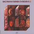 Bachman Turner Overdrive II