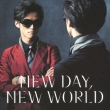 NEW DAY, NEW WORLD (+DVD)[First Press Limited Edition]