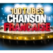 100 Tubes Chanson Francaise