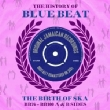 History Of Blue Beat: Bb76-bb100 A & B Sides