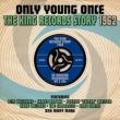 Only Young Once -The King Records Story: 1962
