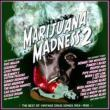 Marijuana Madness 2: Best Of Vintage Drug Songs