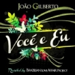 Voce E Eu: Revisited By Brazilian Love Affair Project