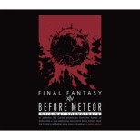Before Meteor:Final Fantasy 14 Original Soundtrack[eizou Tsuki Santora/Blu-Ray Disc Music]